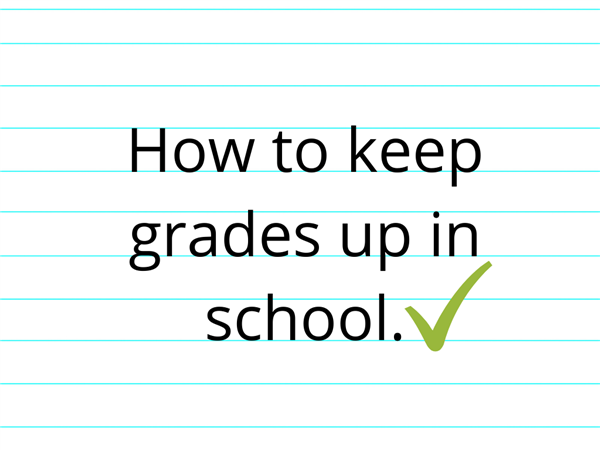 How to Keep Your Grades Up