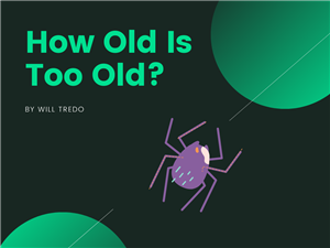 How Old Is Too Old?