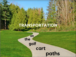 Transportation On the Golf Cart Paths