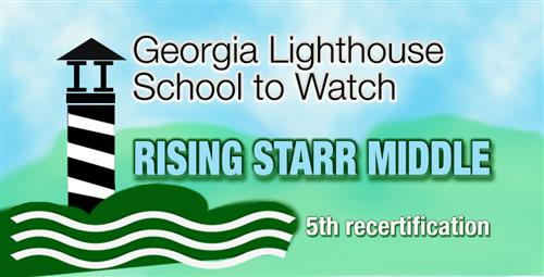 Rising Starr Middle Re-Certified as a Georgia National Lighthouse School to Watch