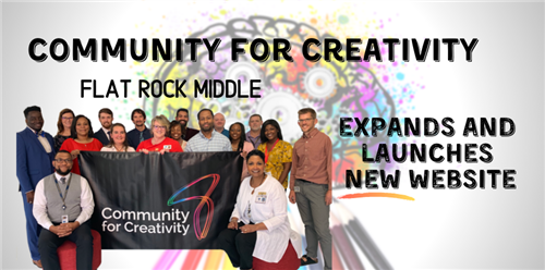 Community for Creativity Expands to Flat Rock Middle School; Launches Website
